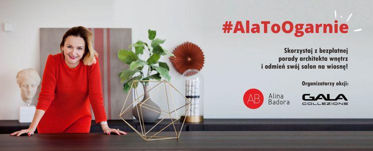 #AlaToOgarnie - wnętrzarska akcja z Gala Collezione